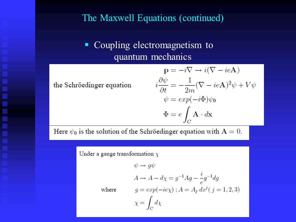  Coupling electromagnetism to quantum mechanics The Maxwell Equations (continued)