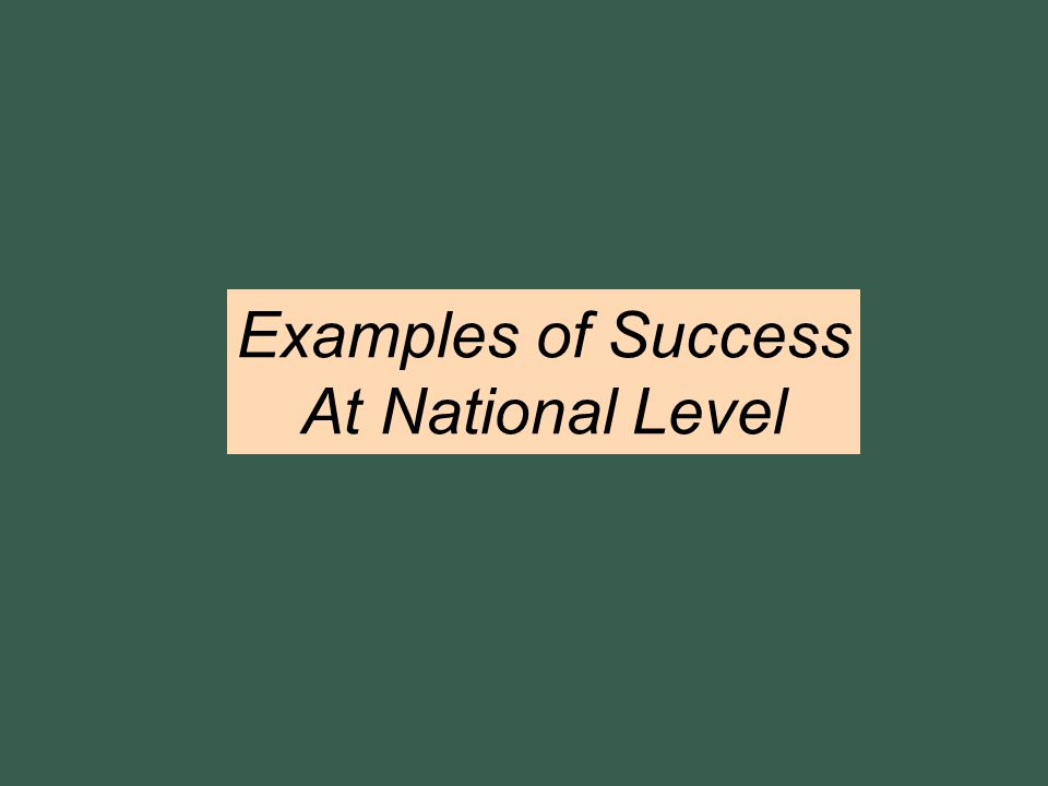 Examples of Success At National Level