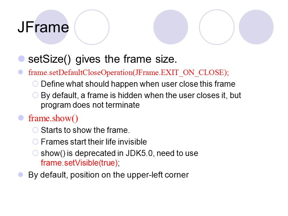 JFrame setSize() gives the frame size.