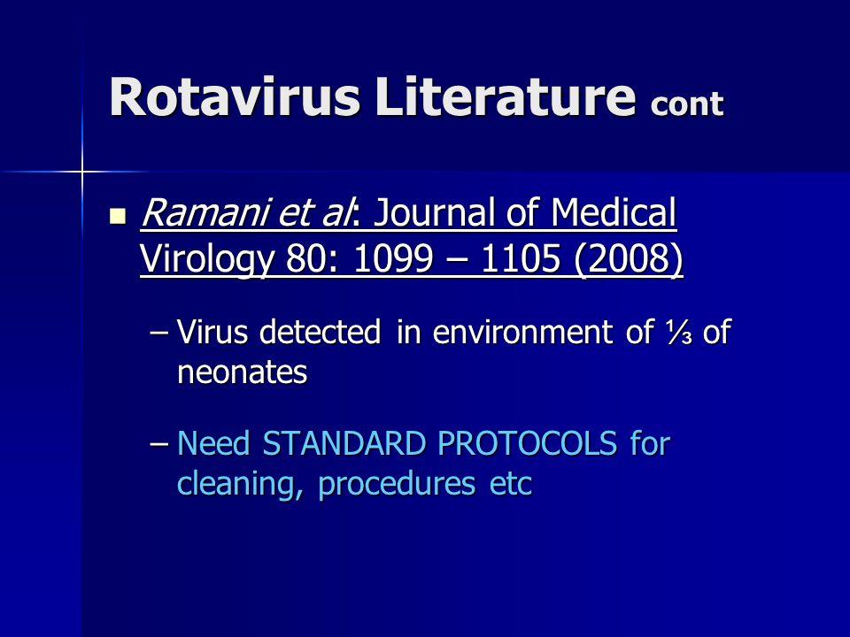 Rotavirus Literature cont Ramani et al: Journal of Medical Virology 80: 1099 – 1105 (2008) Ramani et al: Journal of Medical Virology 80: 1099 – 1105 (