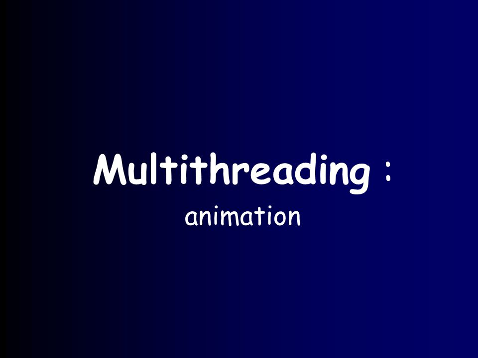 Multithreading : animation
