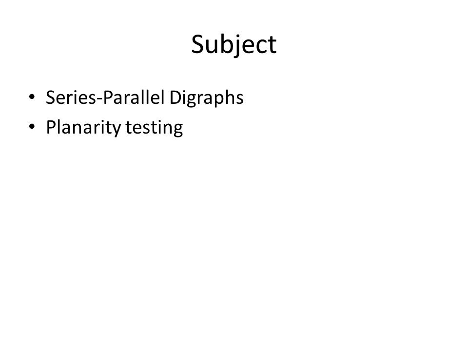 Subject Series-Parallel Digraphs Planarity testing