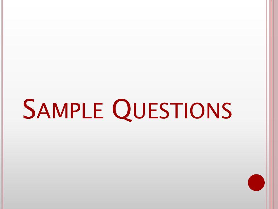 S AMPLE Q UESTIONS