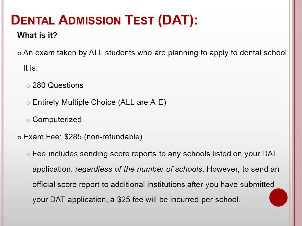 R EFERENCES http://www.aboutdentalschools.com/dental/im ages/DAT_test.jpg http://www.ada.org/prof/ed/testing/dat/index.a sp http://www.orgoman.com/datdestroyer.html http://www.ada.org/prof/ed/testing/dat/dat_test _sampleitems.pdf http://www.kaptest.com/Dental/Dental- Home/DN_home.html