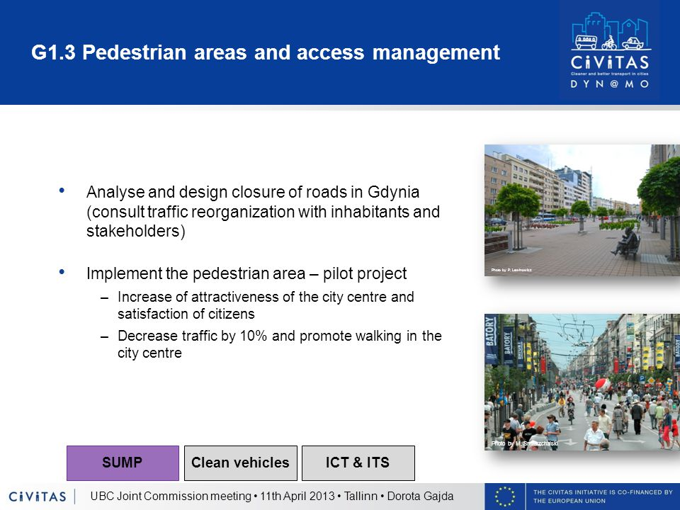 G1.3 Pedestrian areas and access management Analyse and design closure of roads in Gdynia (consult traffic reorganization with inhabitants and stakeho