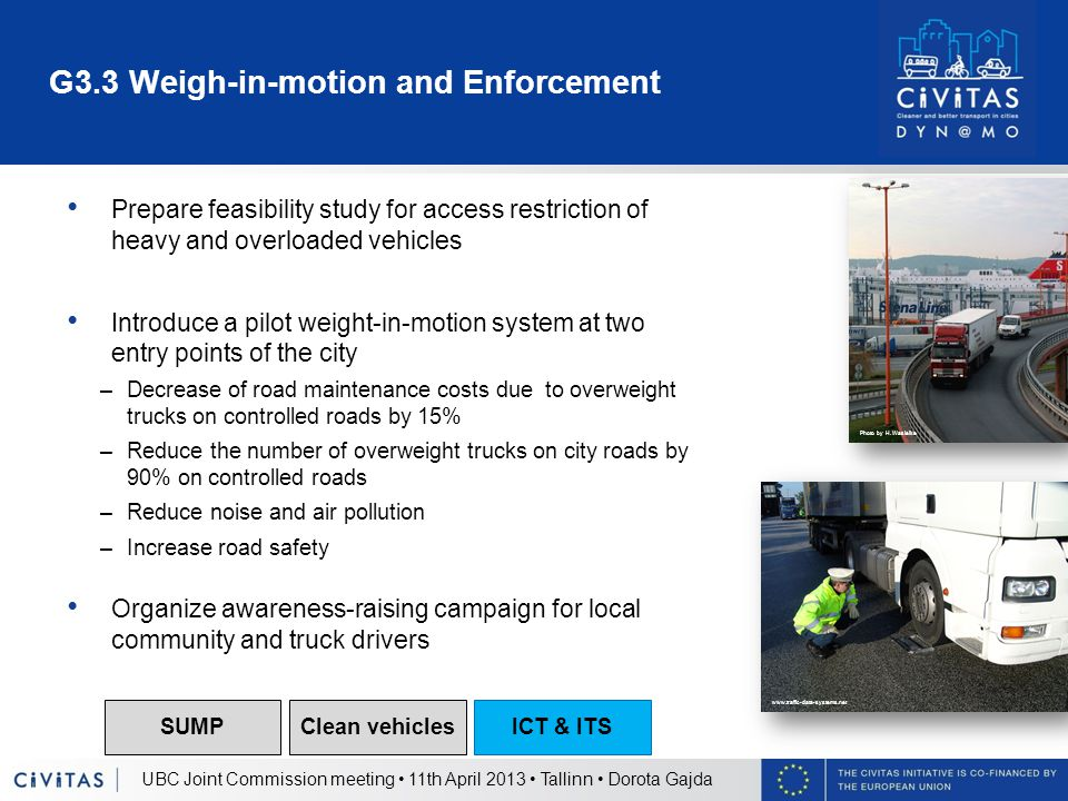 G3.3 Weigh-in-motion and Enforcement Prepare feasibility study for access restriction of heavy and overloaded vehicles Introduce a pilot weight-in-mot