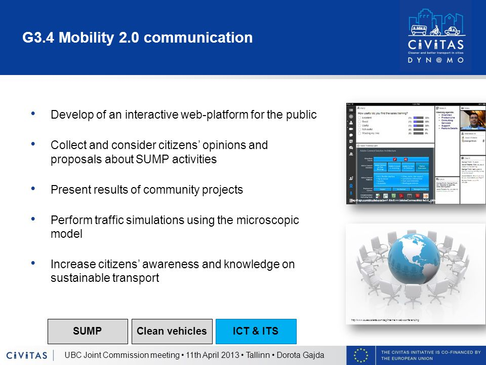 G3.4 Mobility 2.0 communication Develop of an interactive web-platform for the public Collect and consider citizens' opinions and proposals about SUMP