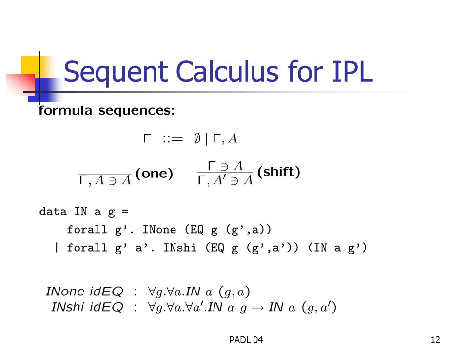 PADL 0412 Sequent Calculus for IPL