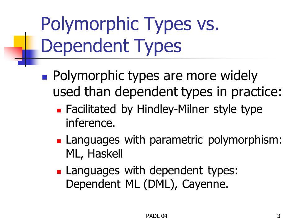 PADL 043 Polymorphic Types vs.