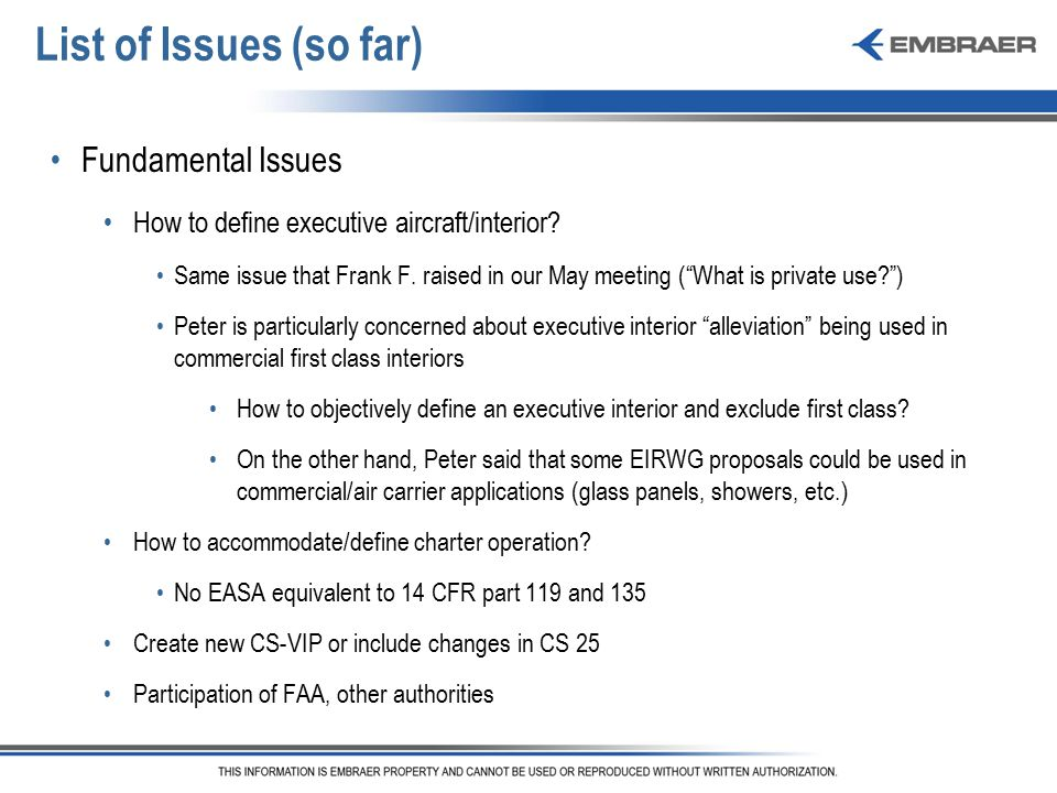 List of Issues (so far) Fundamental Issues How to define executive aircraft/interior.