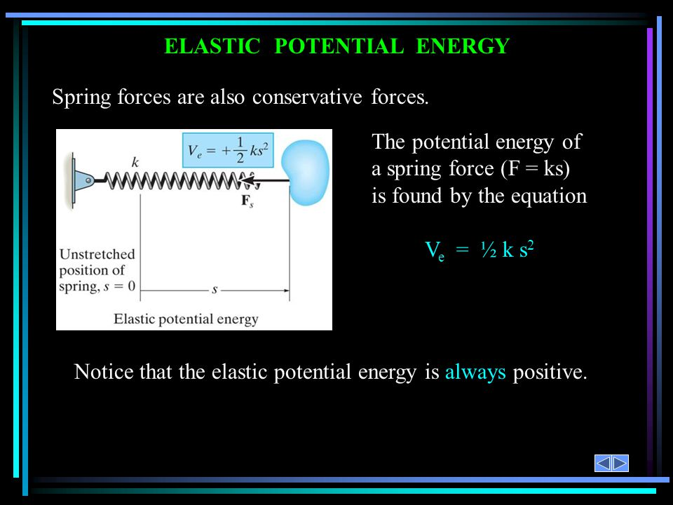 PROCEDURE FOR ANALYSIS Problems involving velocity, displacement and conservative force systems can be solved using the conservation of energy equation.