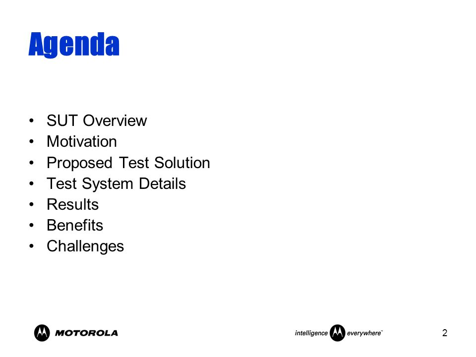 2 Agenda SUT Overview Motivation Proposed Test Solution Test System Details Results Benefits Challenges