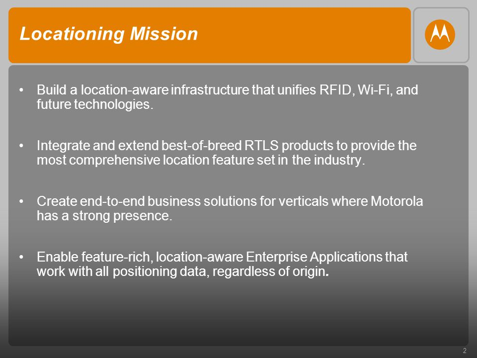 2 Locationing Mission Build a location-aware infrastructure that unifies RFID, Wi-Fi, and future technologies.