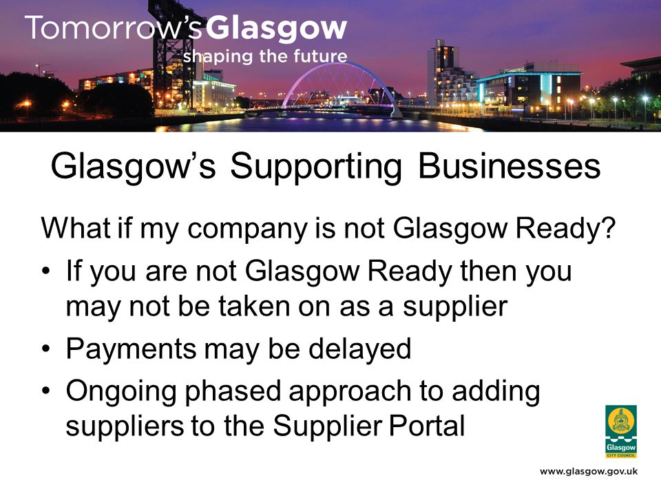 Glasgow's Supporting Businesses What if my company is not Glasgow Ready.