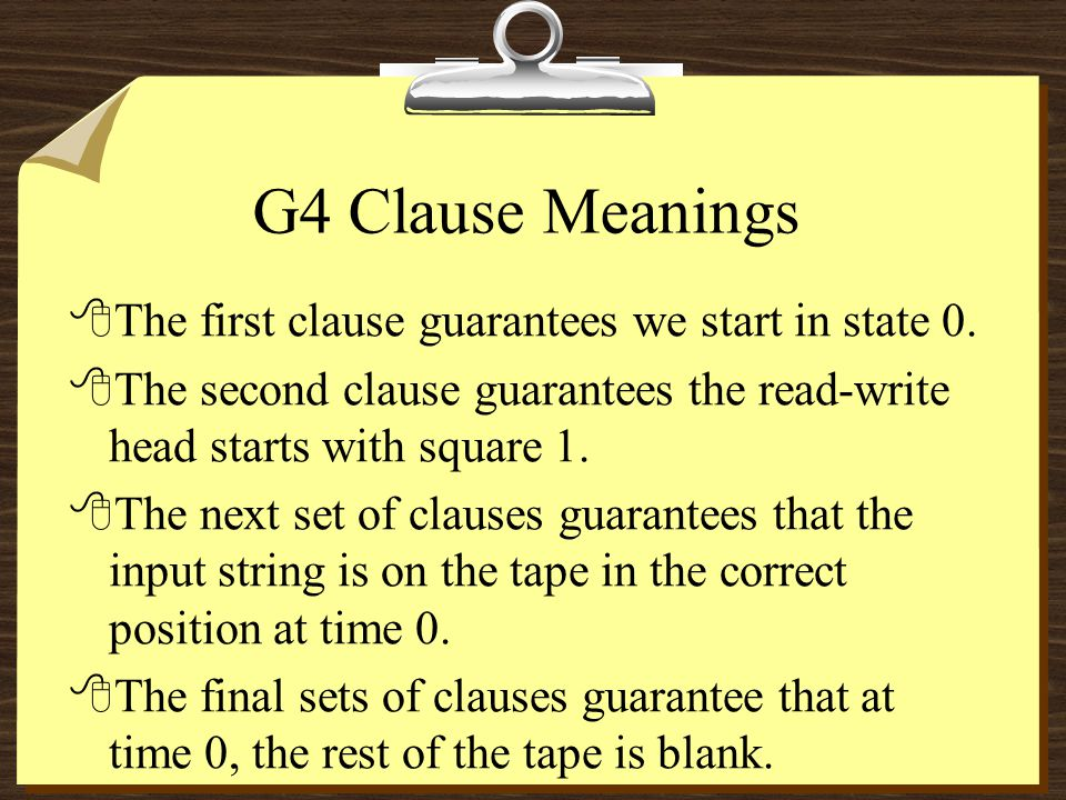 G4 Clause Meanings 8The first clause guarantees we start in state 0.