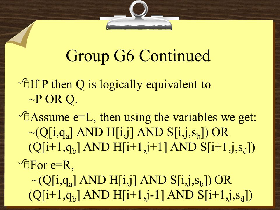 Group G6 Continued 8If P then Q is logically equivalent to ~P OR Q.