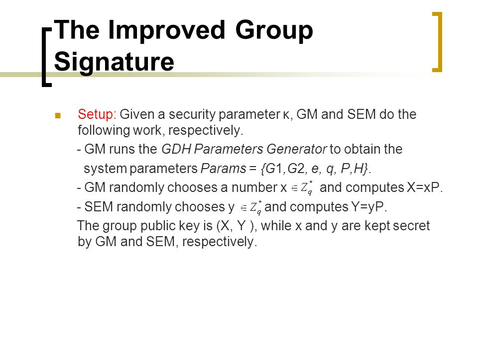 The Improved Group Signature Setup: Given a security parameter κ, GM and SEM do the following work, respectively.