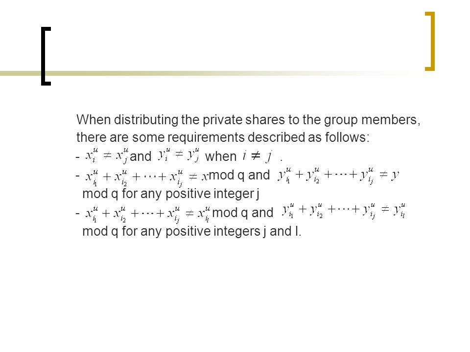 When distributing the private shares to the group members, there are some requirements described as follows: - and when.