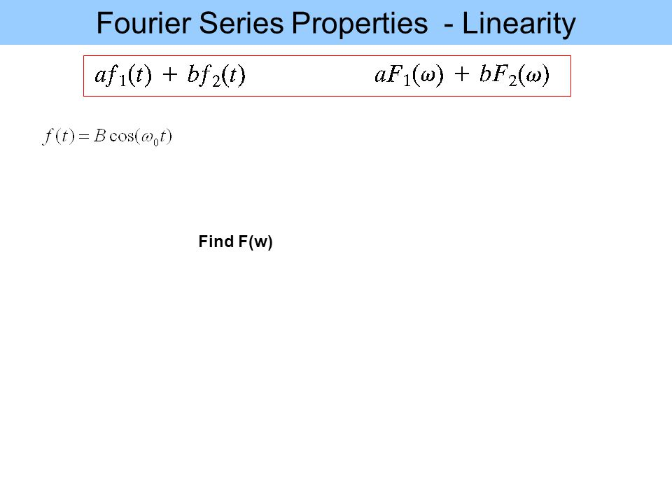 Fourier Series Properties - Linearity Find F(w)