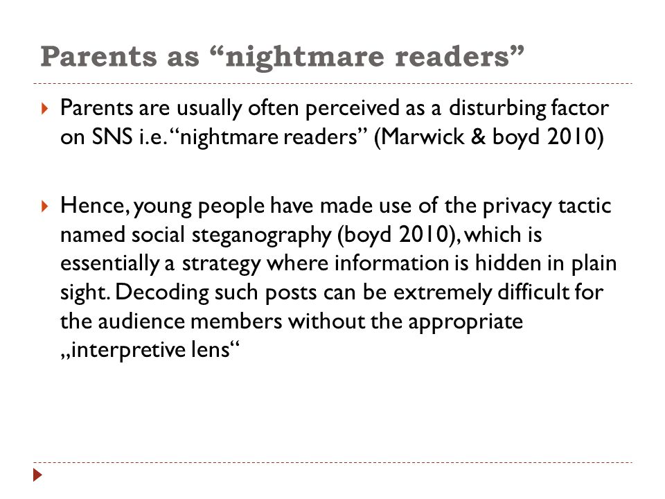 Parents as nightmare readers  Parents are usually often perceived as a disturbing factor on SNS i.e.