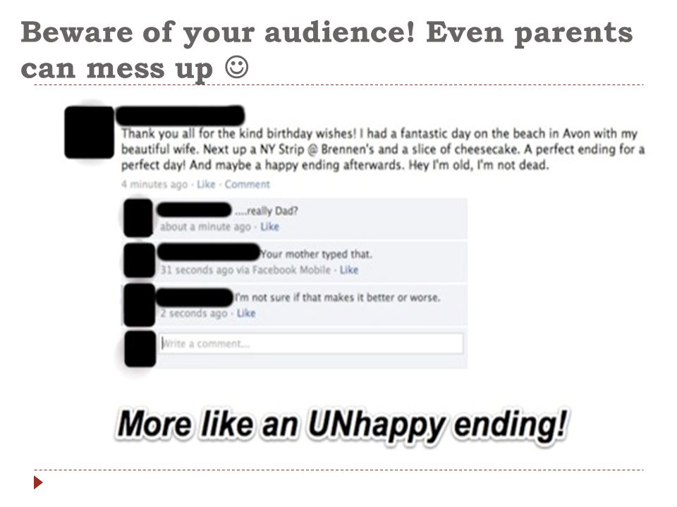 Beware of your audience! Even parents can mess up