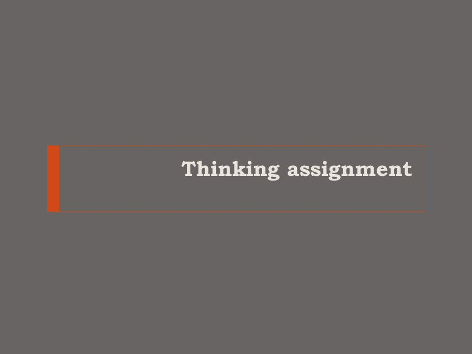 Thinking assignment