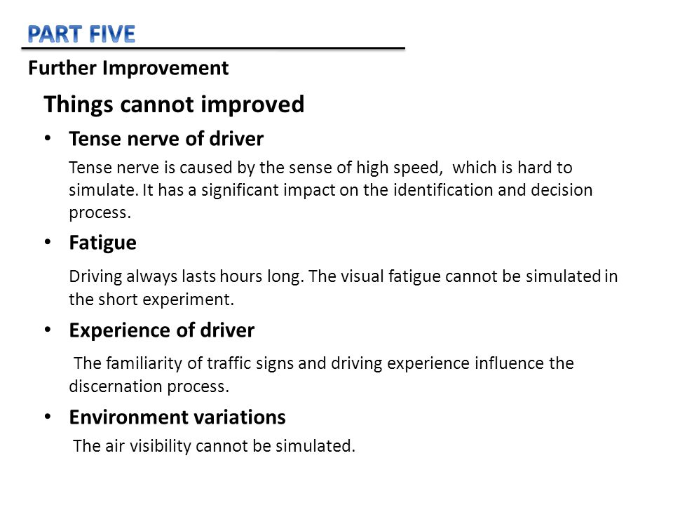 Tense nerve of driver Tense nerve is caused by the sense of high speed, which is hard to simulate.