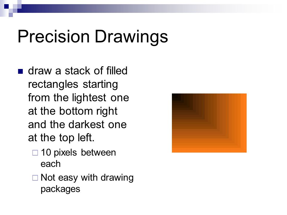 Precision Drawings draw a stack of filled rectangles starting from the lightest one at the bottom right and the darkest one at the top left.