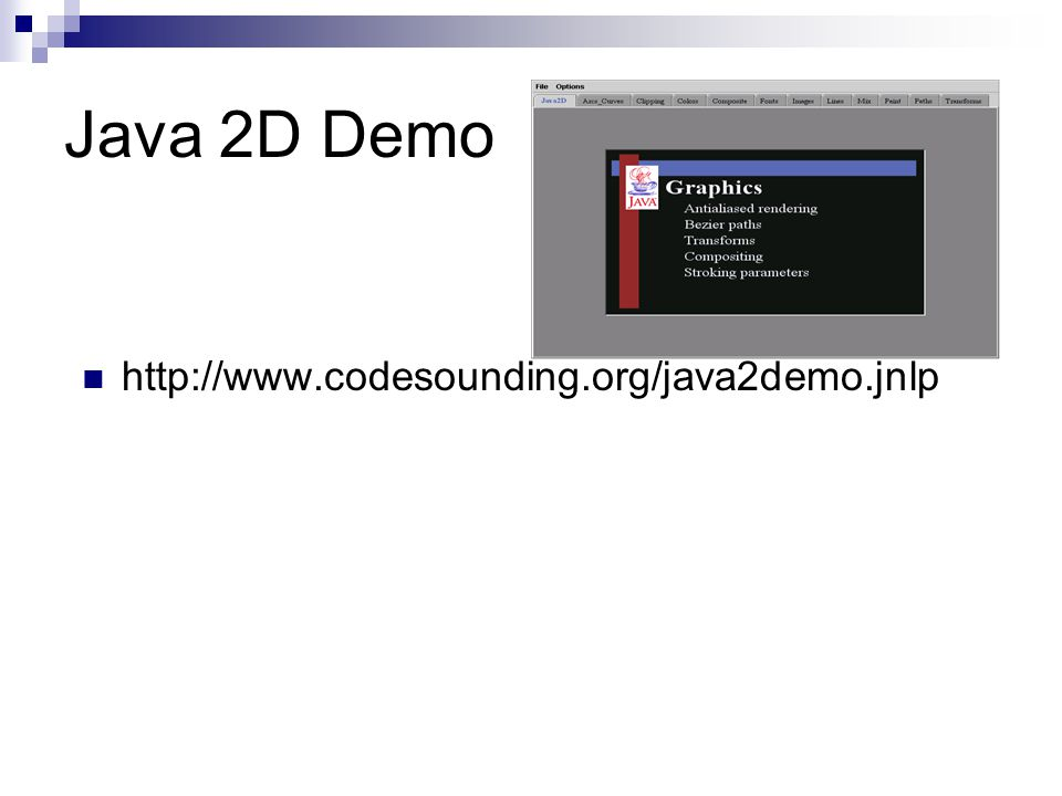 Java 2D Demo http://www.codesounding.org/java2demo.jnlp