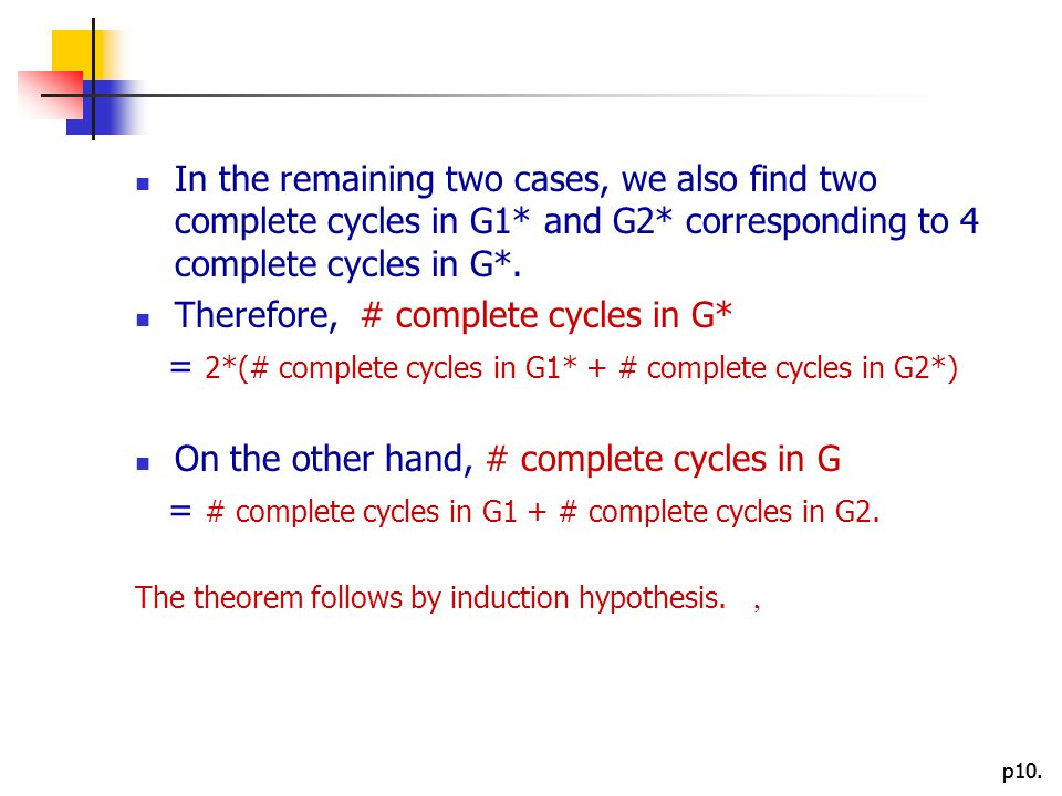 p10. In the remaining two cases, we also find two complete cycles in G1* and G2* corresponding to 4 complete cycles in G*. Therefore, # complete cycle