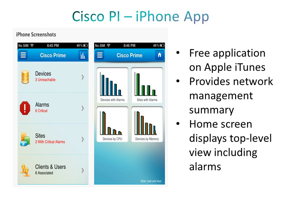 Free application on Apple iTunes Provides network management summary Home screen displays top-level view including alarms