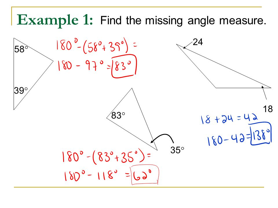 Example 1: Find the missing angle measure. 58  39  83  35  24 18