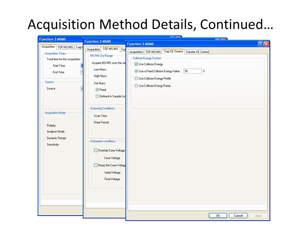 Acquisition Method Details, Continued…