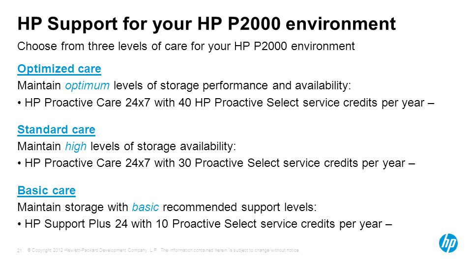© Copyright 2012 Hewlett-Packard Development Company, L.P. The information contained herein is subject to change without notice. 21 Choose from three