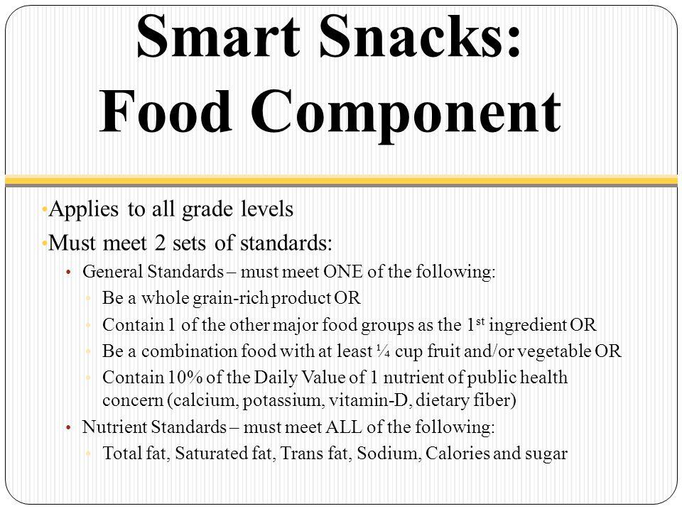 Smart Snacks: Beverage Component Varies by grade level Beverages for all grade levels: