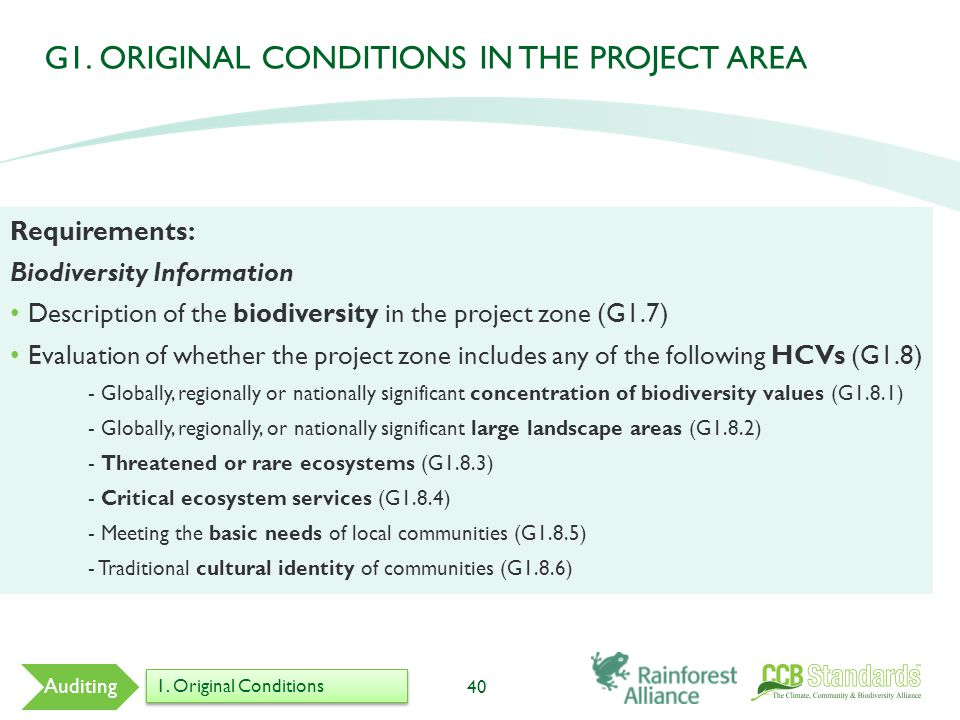 G1. ORIGINAL CONDITIONS IN THE PROJECT AREA 40 Auditing Requirements: Biodiversity Information Description of the biodiversity in the project zone (G1