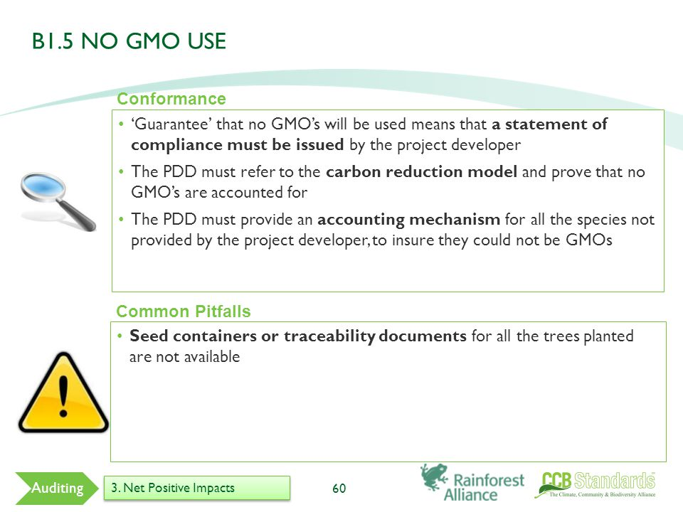 'Guarantee' that no GMO's will be used means that a statement of compliance must be issued by the project developer The PDD must refer to the carbon reduction model and prove that no GMO's are accounted for The PDD must provide an accounting mechanism for all the species not provided by the project developer, to insure they could not be GMOs 60 Common Pitfalls Seed containers or traceability documents for all the trees planted are not available Conformance Auditing 3.
