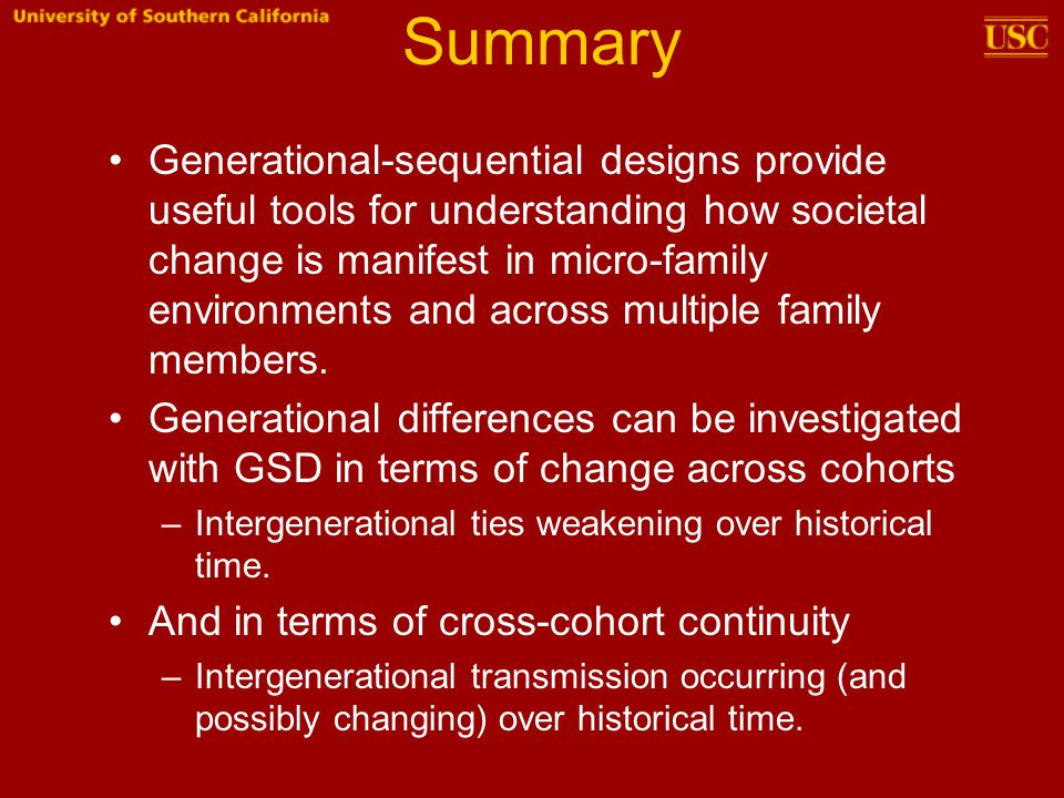 Summary Generational-sequential designs provide useful tools for understanding how societal change is manifest in micro-family environments and across multiple family members.