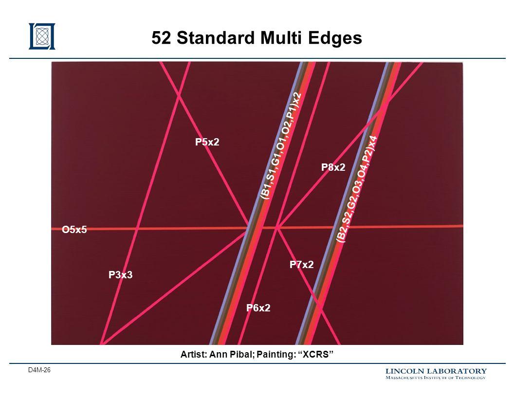 D4M-26 52 Standard Multi Edges Artist: Ann Pibal; Painting: XCRS O5x5 P3x3 (B1,S1,G1,O1,O2,P1)x2 (B2,S2,G2,O3,O4,P2)x4 P5x2 P6x2 P7x2 P8x2