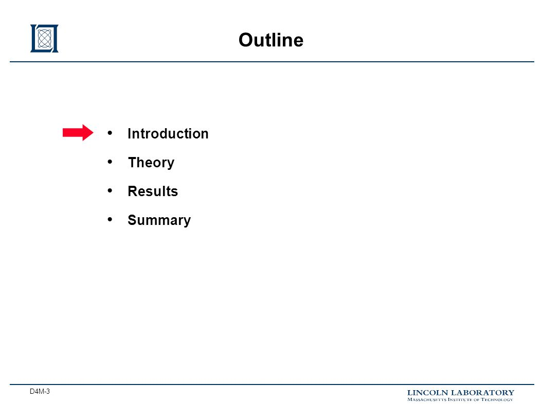 D4M-3 Introduction Theory Results Summary Outline