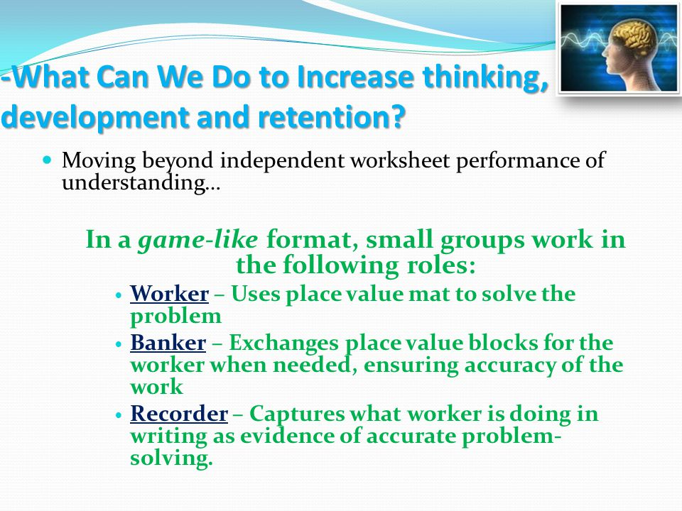 -What Can We Do to Increase thinking, development and retention.