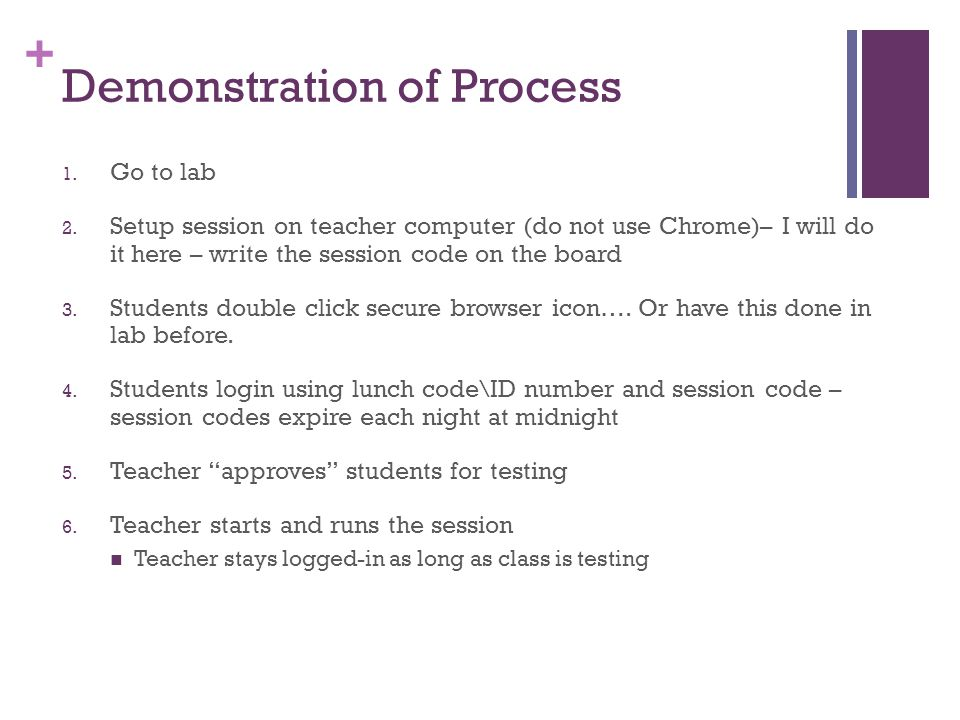 + Demonstration of Process 1. Go to lab 2.