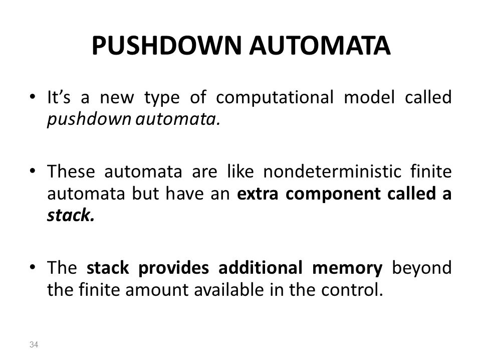 PUSHDOWN AUTOMATA It's a new type of computational model called pushdown automata.