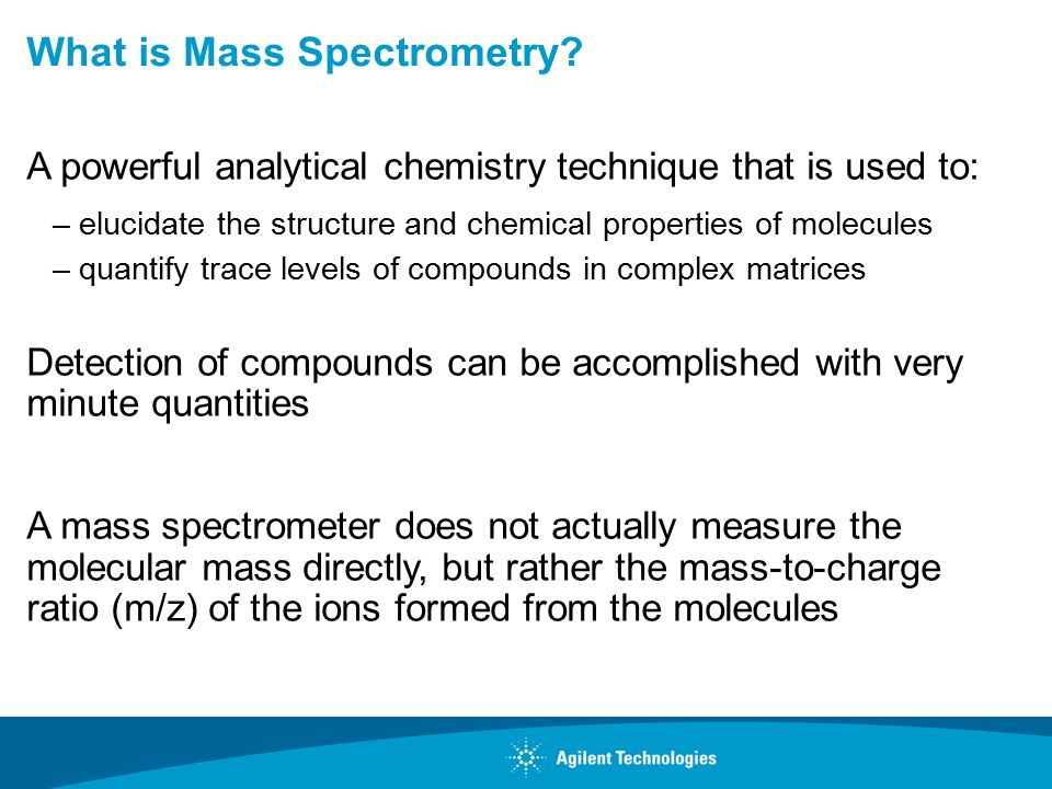 What is Mass Spectrometry.