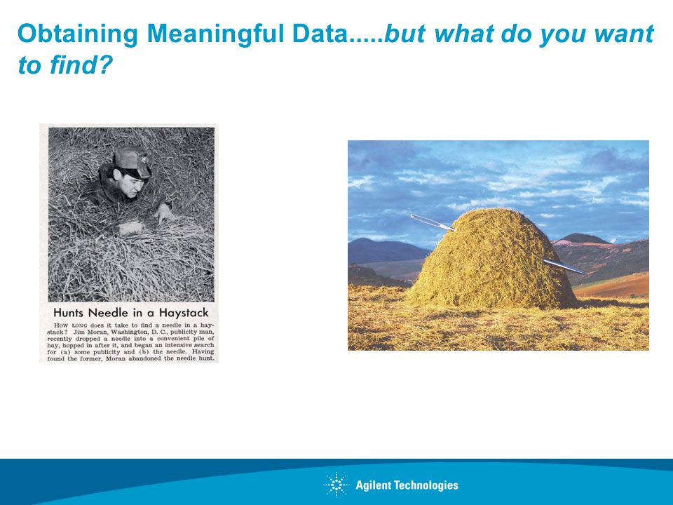 Obtaining Meaningful Data.....but what do you want to find