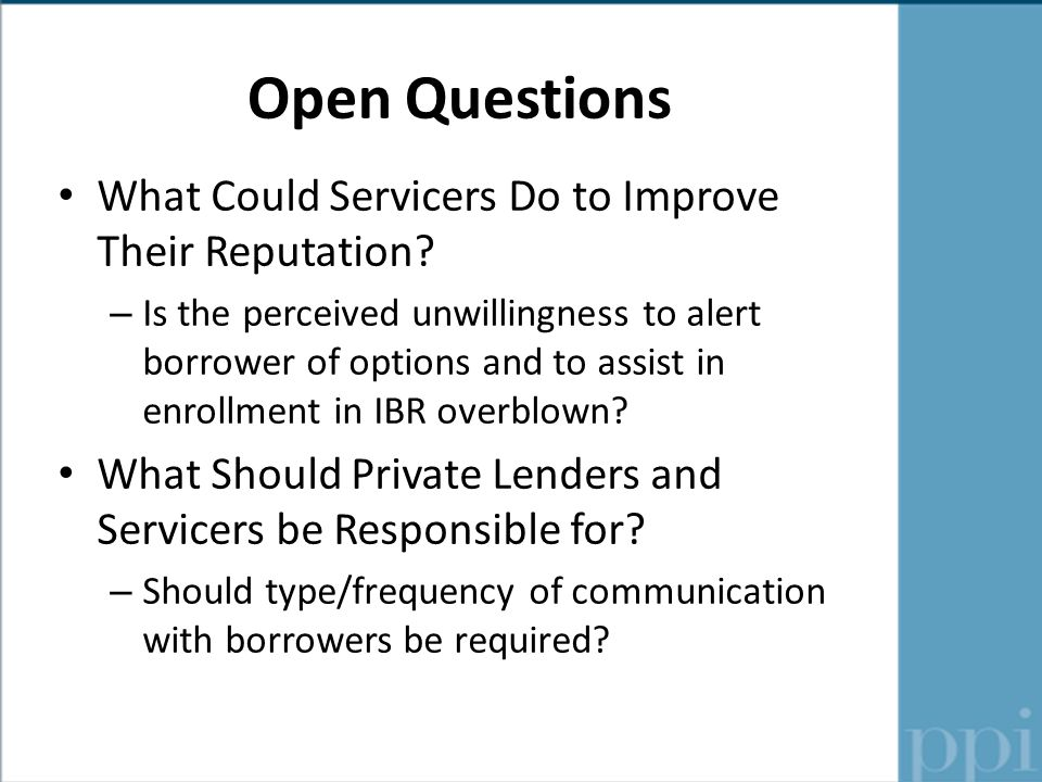 Open Questions What Could Servicers Do to Improve Their Reputation.