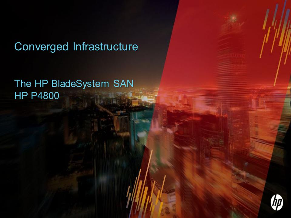 29 Footer Goes Here Converged Infrastructure The HP BladeSystem SAN HP P4800