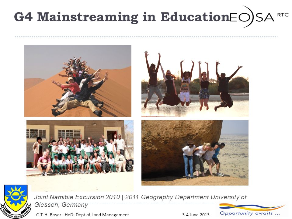 17 Joint Namibia Excursion 2010 | 2011 Geography Department University of Giessen, Germany C-T.
