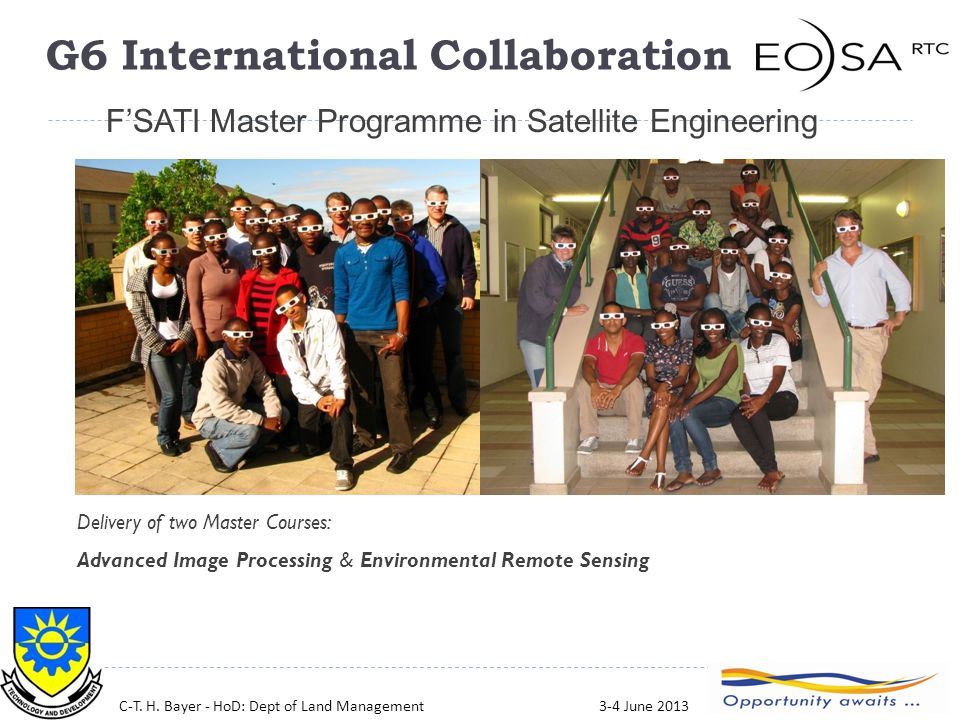 22 Delivery of two Master Courses: Advanced Image Processing & Environmental Remote Sensing F'SATI Master Programme in Satellite Engineering C-T. H. B