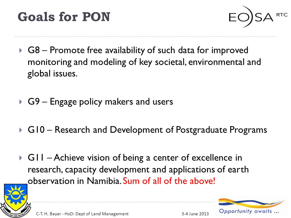 Goals for PON  G8 – Promote free availability of such data for improved monitoring and modeling of key societal, environmental and global issues.